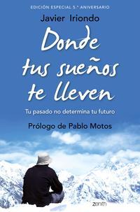 Libro DONDE TUS SUEÑOS TE LLEVEN: TU PASADO NO DETERMINA TU FUTURO