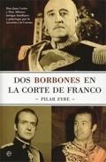 Libro DOS BORBONES EN LA CORTE DE FRANCO