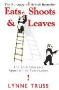 Libro EATS, SHOOTS AND LEAVES: THE ZERO TOLERANCE APPROACH TO PUNCTUATI ON