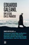 Libro EDUARDO GALEANO, ILEGAL EN EL PARAISO