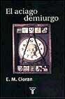 Libro EL ACIAGO DEMIURGO