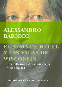 Libro EL ALMA DE HEGEL Y LAS VACAS DE WISCONSIN: UNA REFLEXIONSOBRE MUS ICA CULTA Y MODERNIDAD