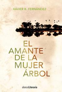 Libro EL AMANTE DE LA MUJER ARBOL