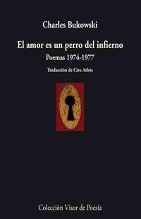 Libro EL AMOR ES UN PERRO DEL INFIERNO: POEMAS 1974-1977
