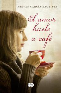 Libro EL AMOR HUELE A CAFE