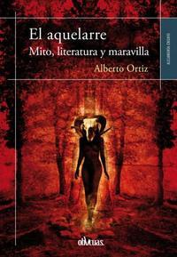 Libro EL AQUELARRE: MITO, LITERATURA Y MARAVILLA