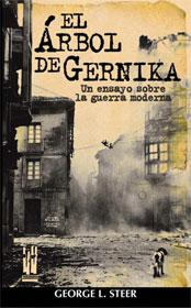 Libro EL ARBOL DE GERNIKA: UN ENSAYO SOBRE LA GUERRA MODERNA