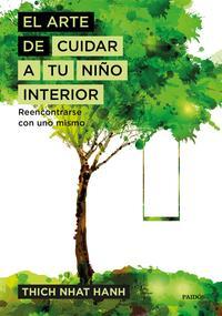 Libro EL ARTE DE CUIDAR A TU NIÑO INTERIOR: REENCONTRARSE CON UNO MISMO