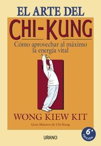Libro EL ARTE DEL CHI-KUNG: COMO APROVECHAR AL MAXIMO LA ENERGIA VITAL
