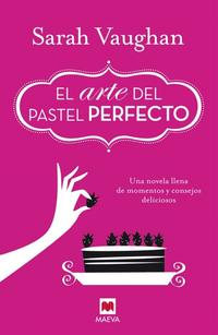 Libro EL ARTE DEL PASTEL PERFECTO
