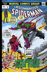 Libro EL ASOMBROSO SPIDERMAN 6: ¡LA MUERTE DE GWEN STACY!