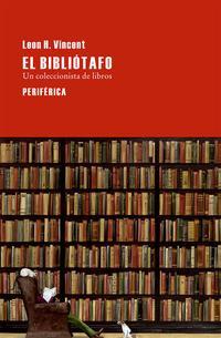 Libro EL BIBLIOTAFO: UN COLECCIONISTA DE LIBROS