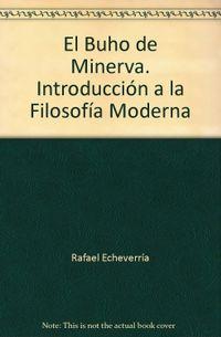 Libro EL BUHO DE MINERVA: INTRODUCCION A LA FILOSOFIA MODERNA