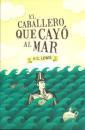 Libro EL CABALLERO QUE CAYO AL MAR