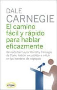 Libro EL CAMINO FACIL Y RAPIDO PARA HABLAR EFICAZMENTE