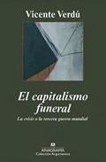 Libro EL CAPITALISMO FUNERAL. LA CRISIS O LA TERCERA GUERRA MUNDIAL