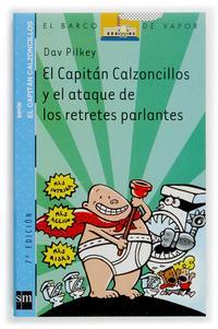 Libro EL CAPITAN CALZONCILLOS Y EL ATAQUE DE LOS RETRETES PARLANTES