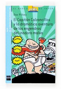 Libro EL CAPITAN CALZONCILLOS Y LA DRAMATICA AVENTURA DE LOS ENGENDROS DEL INODORO MALVA