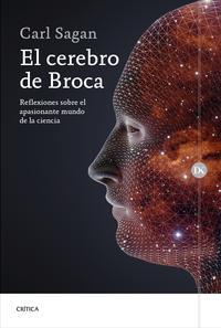 Libro EL CEREBRO DE BROCA: REFLEXIONES SOBRE EL APASIONANTE MUNDO DE LA CIENCIA
