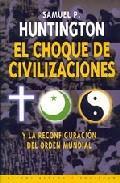 Libro EL CHOQUE DE CIVILIZACIONES: Y LA RECONFIGURACION DEL ORDEN MUNDI AL