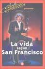Libro EL CLUB DE LA COMEDIA PRESENTA: LA VIDA SEGUN SAN FRANCISCO