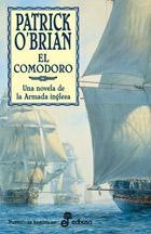 Libro EL COMODORO: UNA NOVELA DE LA ARMADA INGLESA. LA XVII NOVELA DE A UBREY Y MATURIN
