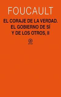 Libro EL CORAJE DE LA VERDAD: EL GOBIERNO DE UNO MISMO Y DE LOS OTROS, II