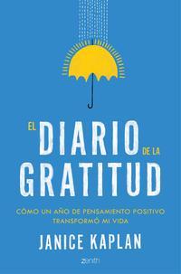 Libro EL DIARIO DE LA GRATITUD: COMO UN AÑO DE PENSAMIENTO POSITIVO TRANSFORMO MI VIDA