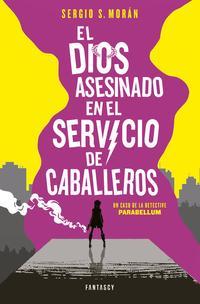 Libro EL DIOS ASESINADO EN EL SERVICIO DE CABALLEROS