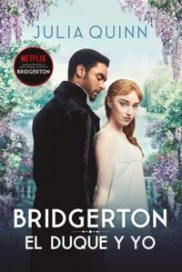 Libro EL DUQUE Y YO (BRIDGERTON #1)