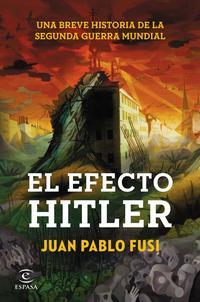 Libro EL EFECTO HITLER: UNA BREVE HISTORIA DE LA SEGUNDA GUERRA MUNDIAL