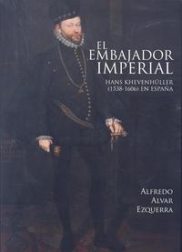 Libro EL EMBAJADOR IMPERIAL HANS KHEVENHULLEREN ESPAÑA