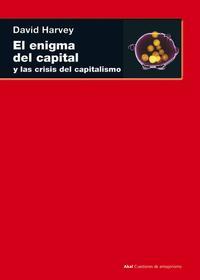 Libro EL ENIGMA DEL CAPITAL Y LAS CRISIS DEL CAPITALISMO
