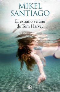 Libro EL EXTRAÑO VERANO DE TOM HARVEY