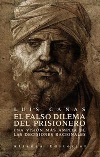 Libro EL FALSO DILEMA DEL PRISIONERO: UNA VISION MAS AMPLIA DE LAS DECI SIONES RACIONALES