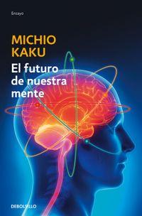 Libro EL FUTURO DE NUESTRA MENTE