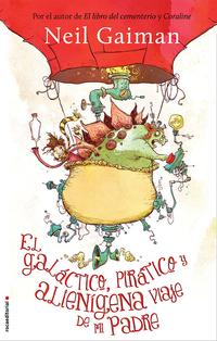 Libro EL GALACTICO, PIRATICO Y ALIENIGENA VIAJE DE MI PADRE