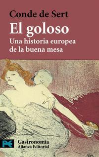 Libro EL GOLOSO: UNA HISTORIA EUROPEA DE LA BUENA MESA