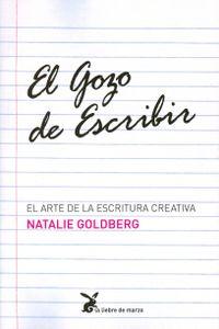Libro EL GOZO DE ESCRIBIR: EL ARTE DE LA ESCRITURA CREATIVA