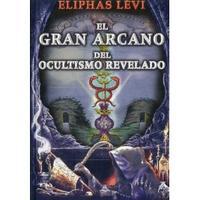 Libro EL GRAN ARCANO DEL OCULTISMO REVELADO