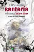 Libro EL GRAN LIBRO DE LA SANTERIA: INTRODUCCION A LA CULTURA YORUBA