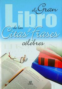Libro EL GRAN LIBRO DE LAS CITAS Y FRASES CELEBRES