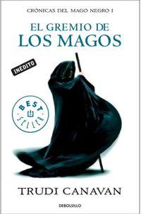 Libro EL GREMIO DE LOS MAGOS (CRÓNICAS DEL MAGO NEGRO #1)