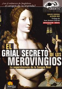Libro EL GRIAL SECRETO DE LOS MEROVINGIOS: LA SUPERVIVENCIA DE LA SANGR E REAL