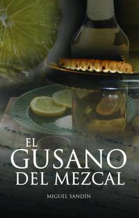Libro EL GUSANO DEL MEZCAL