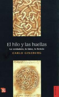 Libro EL HILO Y LAS HUELLAS: LO VERDADERO, LO FALSO, LO FICTICIO