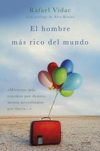 Libro EL HOMBRE MAS RICO DEL MUNDO: MIENTRAS MAS TENEMOS POR DENTRO, MENOS NECESITAMOS POR FUERA
