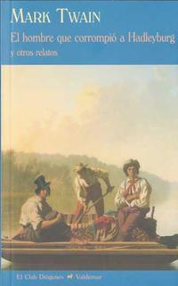 Libro EL HOMBRE QUE CORROMPIO A HADLEYBURG Y OTROS RELATOS