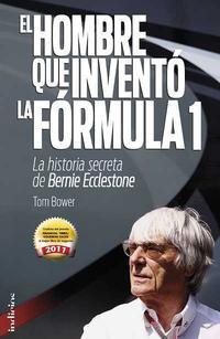 Libro EL HOMBRE QUE INVENTO LA FORMULA 1: LA HISTORIA SECRETA DE BERNIE ECCLESTONE