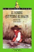 Libro EL HOMBRE QUE PERDIO SU IMAGEN